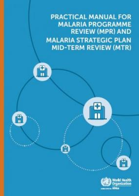 Practical manual for malaria programme review and malaria strategic plan midterm review