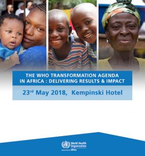The WHO Transformation Agenda in Africa : Delivering results & impact