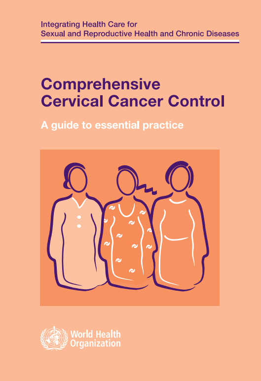 Comprehensive Cervical Cancer Control - A guide to essential practice