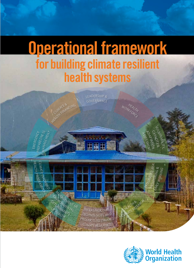 Overview  This document presents the World Health Organization (WHO) Operational framework for building climate resilient health systems. The framework responds to the demand from Member States and partners for guidance on how the health sector and its operational basis in health systems can systematically and effectively address the challenges increasingly presented by climate variability and change. This framework has been designed in light of the increasing evidence of climate change and its associated h