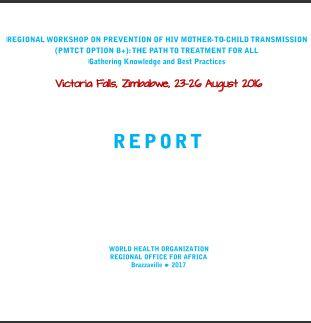 Report - Regional Workshop on prevention of HIV PMTCT Option B