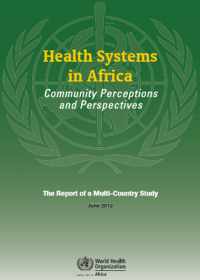 Health Systems in Africa: Community Perceptions and Perspectives