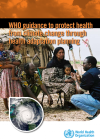 WHO guidance to protect health from climate change through health adaptation planning