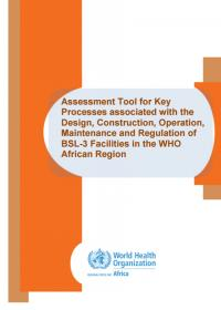 Assessment Tool for Key Processes associated with the Design, Construction, Operation, Maintenance and Regulation of BSL-3 Facilities in the WHO African Region