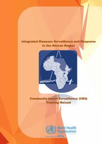 Integrated Diseases Surveillance and Response in the African Region: Community-based Surveillance (CBS) Training Manual