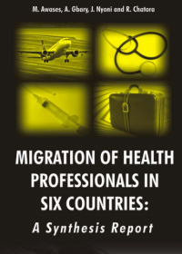 Migration of Health professionals in six countries: a synthesis report