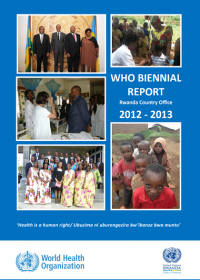 WHO biennial report: Rwanda Country Office 2012 - 2013