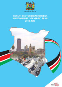 Kenya Health Sector Disaster Risk Management Strategic Plan 2014-2018