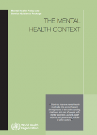 Mental Health Policy and Service Guidance Package: The Mental Health Context