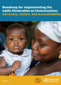Roadmap for Implementing the Addis Declaration on Immunization: Advocacy, Action, and Accountability