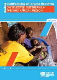 Compendium of Short Reports on Selected Outbreaks in the WHO African Region
