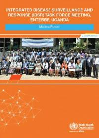 Integrated disease surveillance and response (IDSR) task force meeting, Entebbe, Uganda