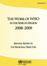 The Work of WHO in the African Region, 2008 - 2009 - Biennial report of the Regional Director