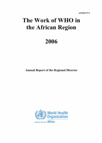 The Work of WHO in the African Region, 2006 - Annual report of the Regional Director