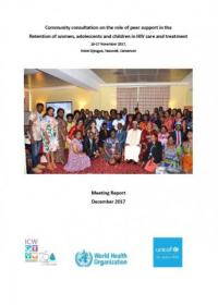 Community consultation on the role of peer support in the retention of women, adolescents and children in HIV care and treatment, 16-17 November 2017, Hotel Djeugua, Yaoundé, Cameroon