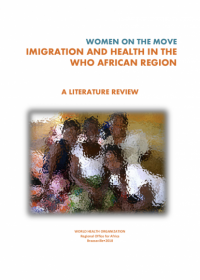Women on the move: migration and health In the WHO African Region