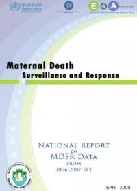 Ethiopia - National Maternal Death Surveillance and Response System Annual Report 2006-2007 EFY