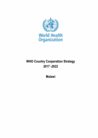 World Health Organization Malawi Country Cooperation Strategy: 2017 to 2022
